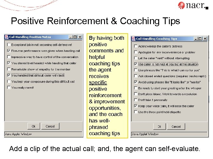 Positive Reinforcement & Coaching Tips By having both positive comments and helpful coaching tips