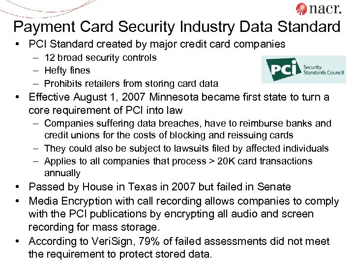 Payment Card Security Industry Data Standard • PCI Standard created by major credit card