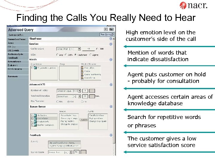 Finding the Calls You Really Need to Hear High emotion level on the customer's