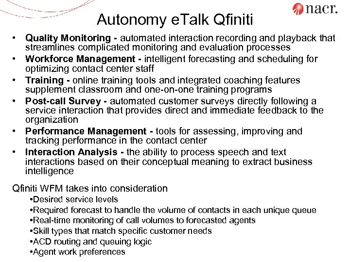 Autonomy e. Talk Qfiniti • Quality Monitoring - automated interaction recording and playback that