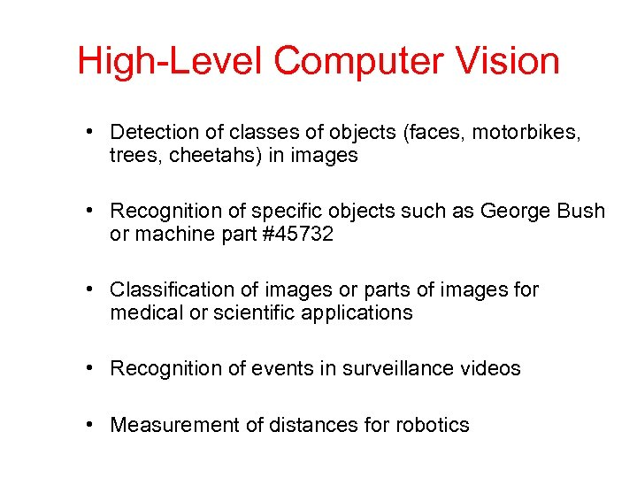 High-Level Computer Vision • Detection of classes of objects (faces, motorbikes, trees, cheetahs) in