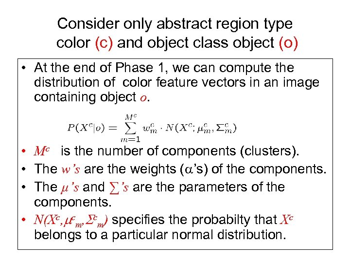 Consider only abstract region type color (c) and object class object (o) • At