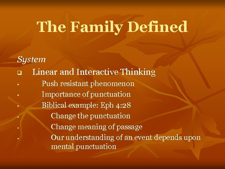The Family Defined System q Linear and Interactive Thinking § § § • •