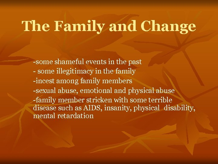 The Family and Change -some shameful events in the past - some illegitimacy in