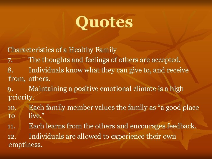 Quotes Characteristics of a Healthy Family 7. The thoughts and feelings of others are