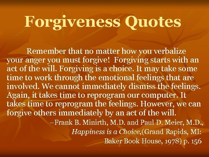 Forgiveness Quotes Remember that no matter how you verbalize your anger you must forgive!