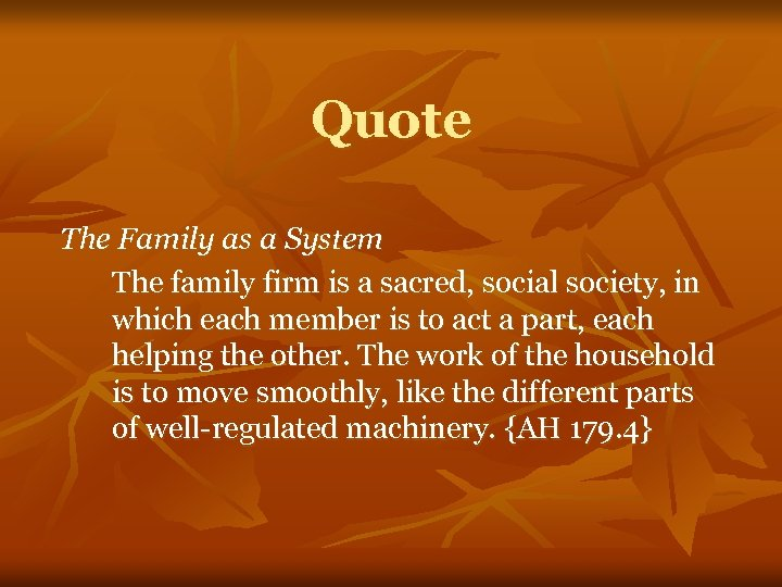 Quote The Family as a System The family firm is a sacred, social society,