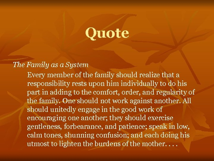 Quote The Family as a System Every member of the family should realize that