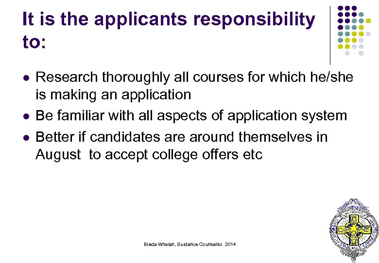 It is the applicants responsibility to: l l l Research thoroughly all courses for