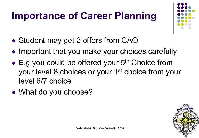 Importance of Career Planning l l Student may get 2 offers from CAO Important