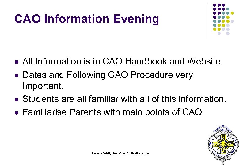 CAO Information Evening l l All Information is in CAO Handbook and Website. Dates