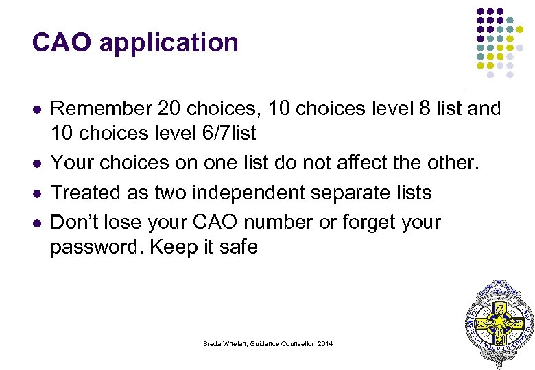 CAO application l l Remember 20 choices, 10 choices level 8 list and 10