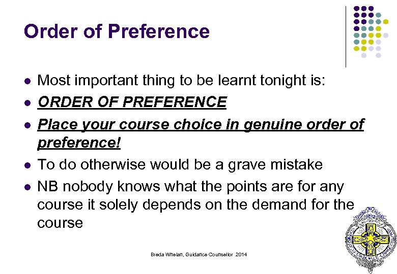 Order of Preference l l l Most important thing to be learnt tonight is: