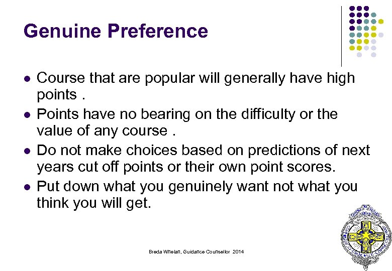 Genuine Preference l l Course that are popular will generally have high points. Points