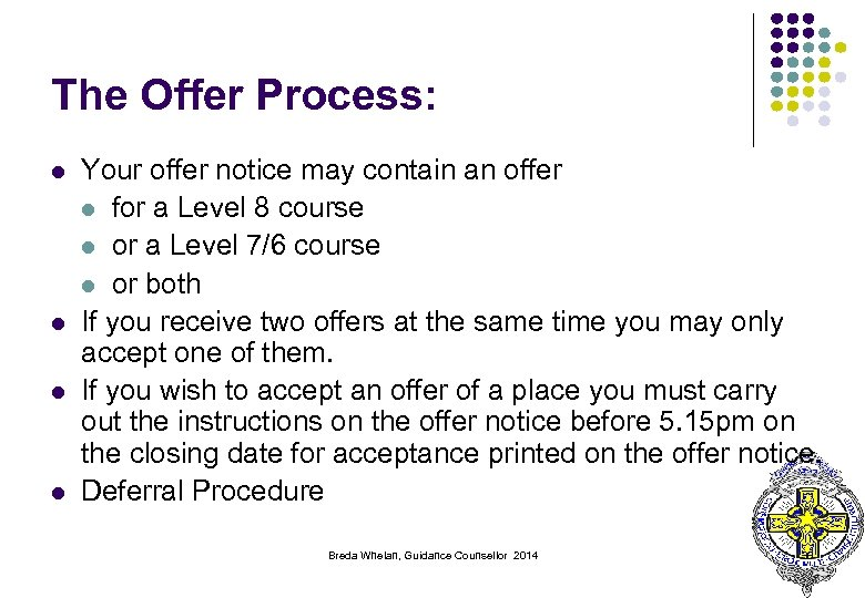 The Offer Process: l l Your offer notice may contain an offer l for