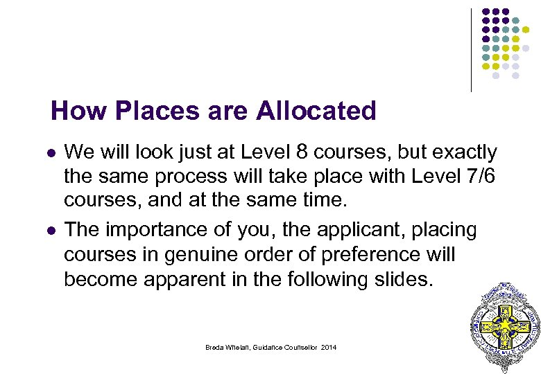 How Places are Allocated l l We will look just at Level 8 courses,