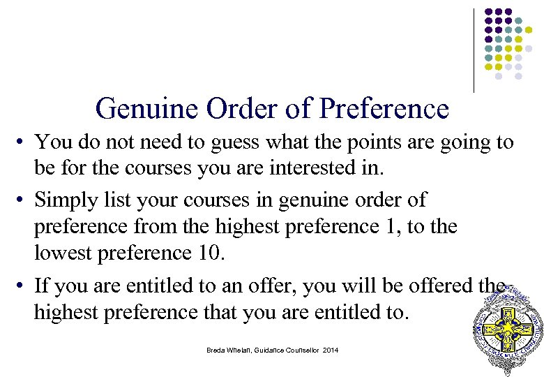 Genuine Order of Preference • You do not need to guess what the points