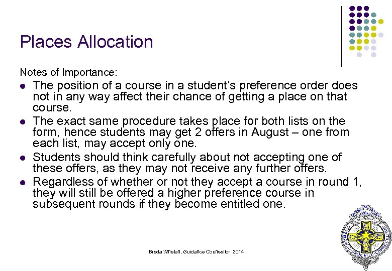 Places Allocation Notes of Importance: l l The position of a course in a