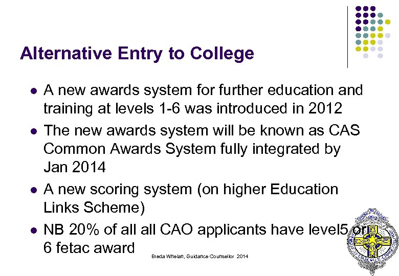 Alternative Entry to College l l A new awards system for further education and