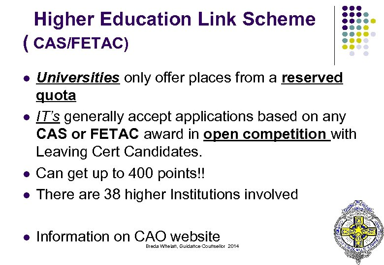 Higher Education Link Scheme ( CAS/FETAC) l Universities only offer places from a reserved