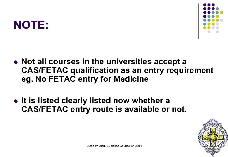 NOTE: l Not all courses in the universities accept a CAS/FETAC qualification as an