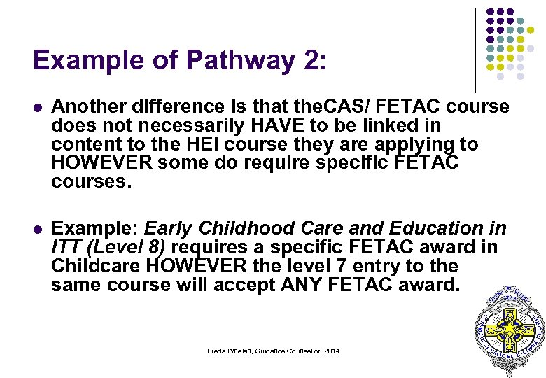 Example of Pathway 2: l Another difference is that the. CAS/ FETAC course does