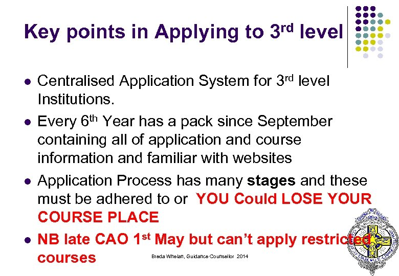 Key points in Applying to 3 rd level l l Centralised Application System for