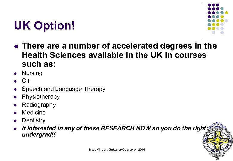 UK Option! l l l l l There a number of accelerated degrees in