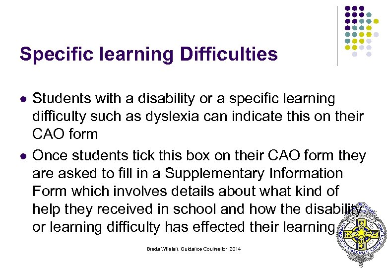 Specific learning Difficulties l l Students with a disability or a specific learning difficulty