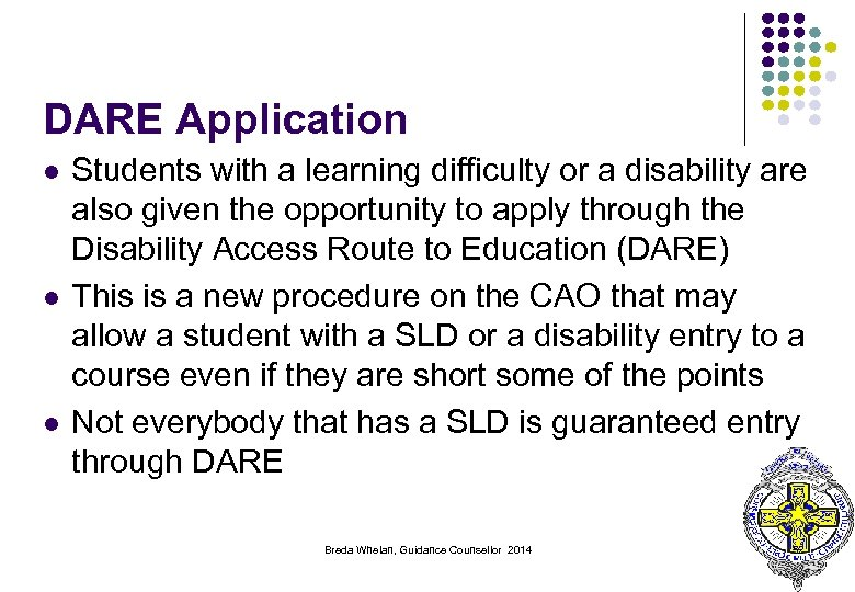 DARE Application l l l Students with a learning difficulty or a disability are