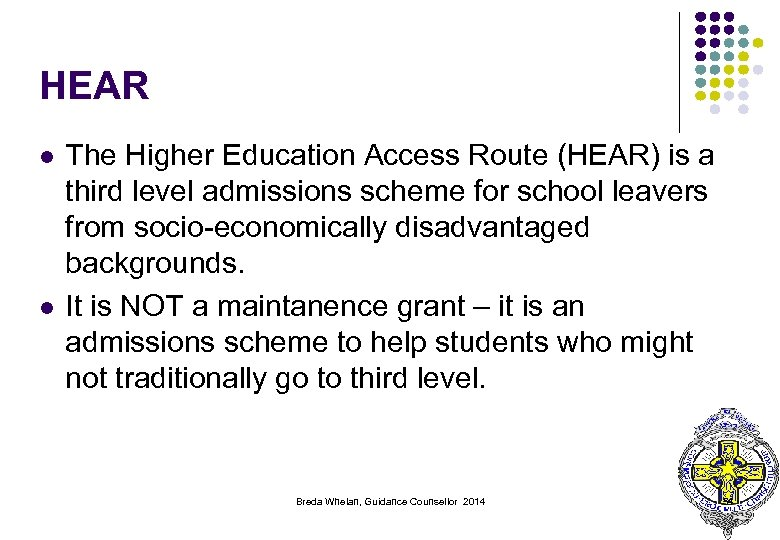HEAR l l The Higher Education Access Route (HEAR) is a third level admissions
