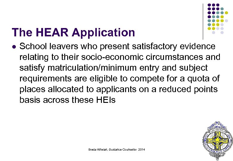 The HEAR Application l School leavers who present satisfactory evidence relating to their socio-economic