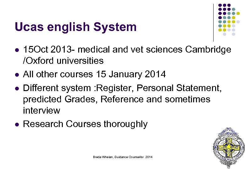 Ucas english System l l 15 Oct 2013 - medical and vet sciences Cambridge