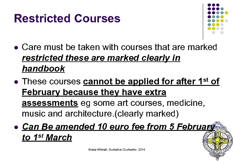 Restricted Courses l l l Care must be taken with courses that are marked