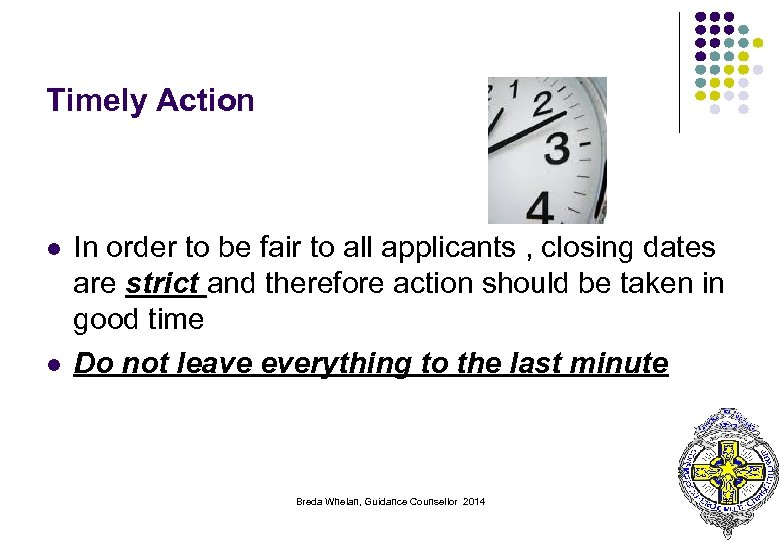 Timely Action l l In order to be fair to all applicants , closing