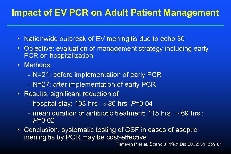 Impact of EV PCR on Adult Patient Management • Nationwide outbreak of EV meningitis