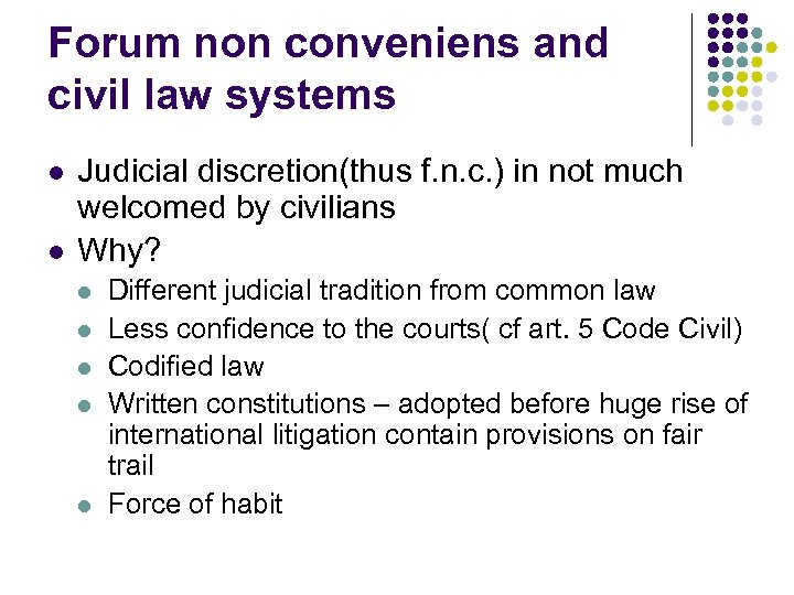 Forum non conveniens and civil law systems l l Judicial discretion(thus f. n. c.