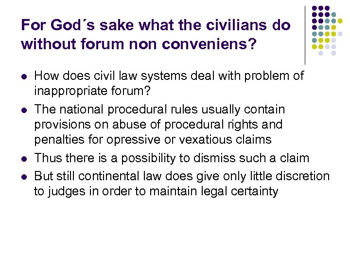 For God´s sake what the civilians do without forum non conveniens? l l How