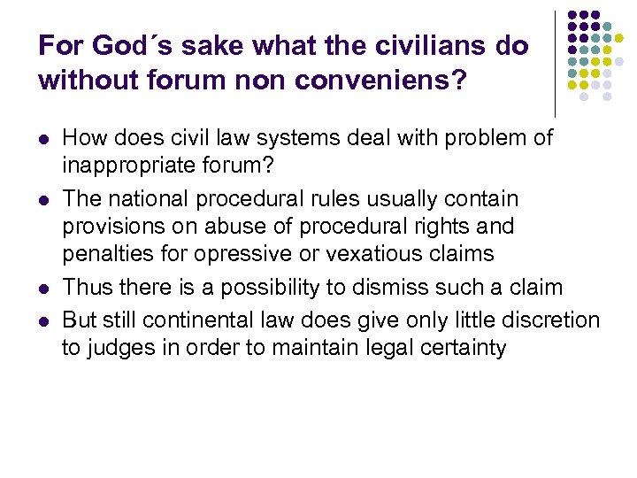 For God´s sake what the civilians do without forum non conveniens? l l How