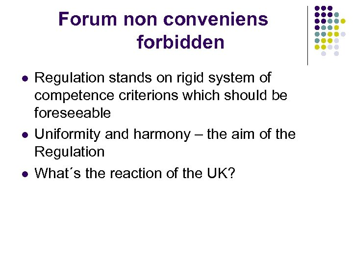 Forum non conveniens forbidden l l l Regulation stands on rigid system of competence