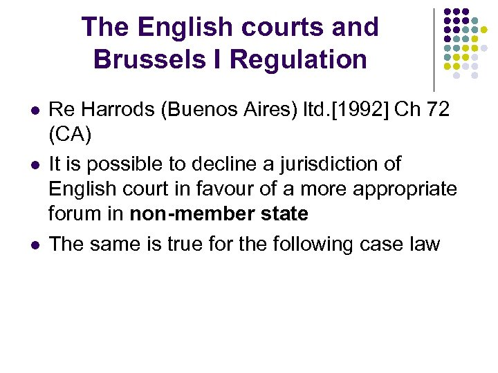 The English courts and Brussels I Regulation l l l Re Harrods (Buenos Aires)