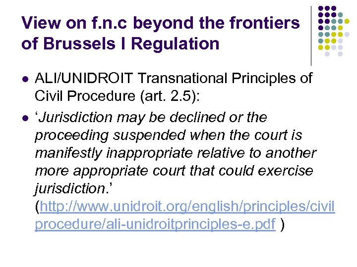 View on f. n. c beyond the frontiers of Brussels I Regulation l l