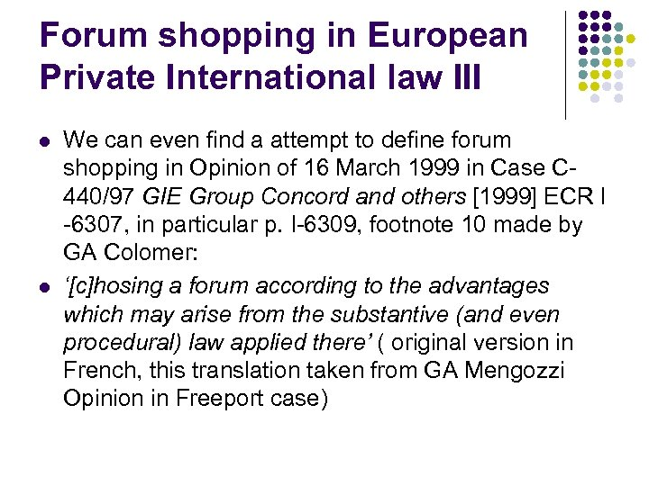Forum shopping in European Private International law III l l We can even find
