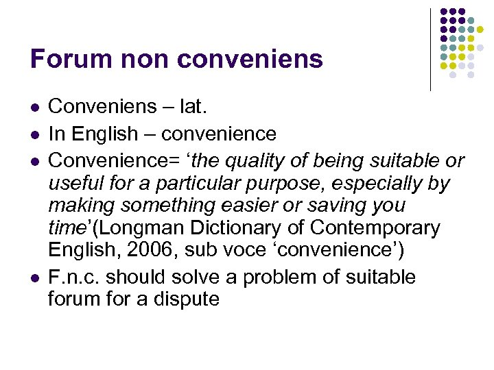 Forum non conveniens l l Conveniens – lat. In English – convenience Convenience= 'the
