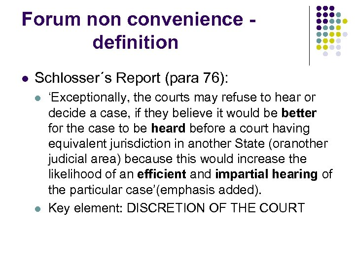 Forum non convenience definition l Schlosser´s Report (para 76): l l 'Exceptionally, the courts