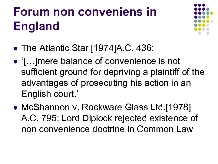 Forum non conveniens in England l l l The Atlantic Star [1974]A. C. 436: