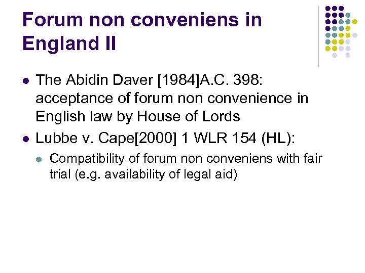 Forum non conveniens in England II l l The Abidin Daver [1984]A. C. 398: