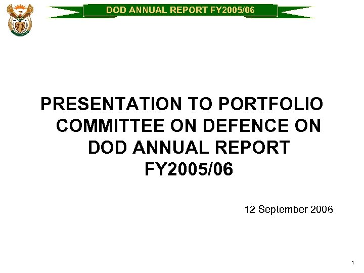 DOD ANNUAL REPORT FY 2005/06 PRESENTATION TO PORTFOLIO COMMITTEE ON DEFENCE ON DOD ANNUAL