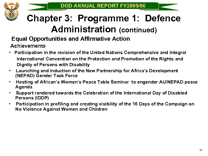 DOD ANNUAL REPORT FY 2005/06 Chapter 3: Programme 1: Defence Administration (continued) Equal Opportunities