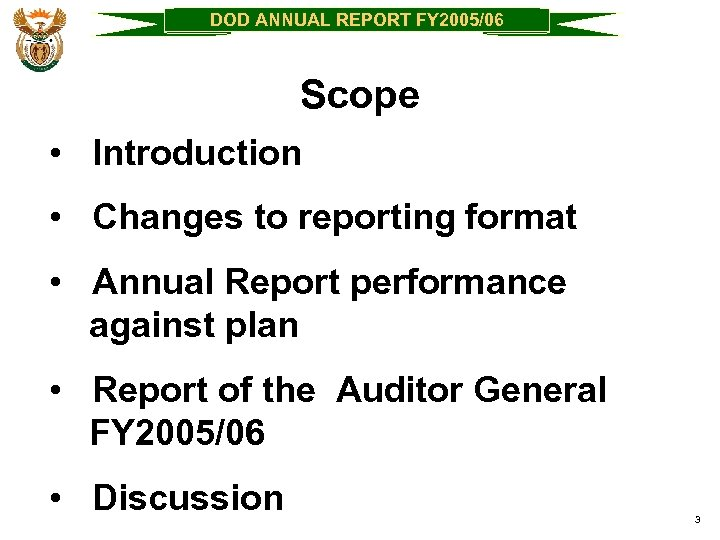 DOD ANNUAL REPORT FY 2005/06 Scope • Introduction • Changes to reporting format •